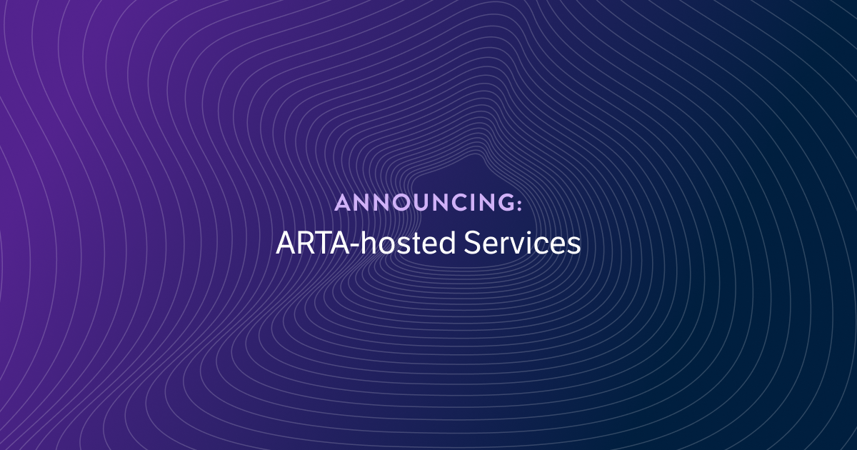 Get to Market Faster with ARTA-hosted Services