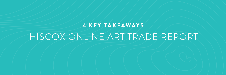 4 Key Takeaways From theHiscox Online Art Trade Report 2020, Part I